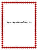 Dạy trẻ học vẽ đếm số bằng thơ