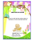 SKKN: Xây dựng môi trường phòng bệnh và đảm bảo an toàn cho trẻ mầm non