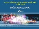 Slide bài Sử dụng năng lượng chất đốt (TT) - Khoa học 5 - GV.B.N.Kha