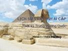 Bài thuyết trình: Lịch sử văn minh Ai Cập