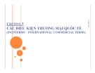 Bài giảng Nghiệp vụ thương mại quốc tế: Chương 3 -  Các  điều kiện thương mại quốc tế