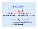 Bài giảng Quản lý chất lượng toàn diện - ThS. Nguyễn Văn Toàn