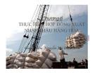 Bài giảng Nghiệp vụ thương mại quốc tế: Chương 6 - Thực hiện hợp đồng xuất nhập khẩu hàng hóa