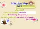 Bài giảng Nhạc lí: Gam trưởng - Giọng trưởng - Âm nhạc 7 - GV:L.Q.Vinh