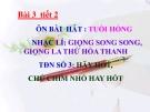 Bài giảng Nhạc lí: Giọng song song giọng la thứ hòa thanh - Âm nhạc 8 - GV:L.Q.Vinh