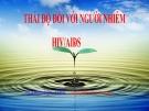 Bài 17: Thái độ với người HIV-AIDS - Bài giảng điện tử Khoa học 5 - T.B.Minh