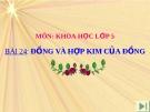 Bài 24: Đồng và hợp kim của đồng - Bài giảng điện tử Khoa học 5 - T.B.Minh