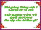 Bài LTVC: Mở rộng vốn từ: Quê hương - Bài giảng điện tử Tiếng việt 3 - GV.Hoàng Thi Thơ