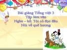Bài TLV: Nghe, kể: Tôi có đọc đâu. Nói về quê hương - Bài giảng điện tử Tiếng việt 3 - GV.Hoàng Thi Thơ