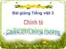 Bài Chính tả: Nghe, viết: Chiều trên sông Hương - Bài giảng điện tử Tiếng việt 3 - GV.Hoàng Thi Thơ