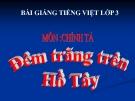Bài Chính tả: Nghe, viết: Đêm trăng trên Hồ Tây - Bài giảng điện tử Tiếng việt 3 - GV.Hoàng Thi Thơ