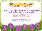 Bài Chính tả: Nghe, viết: Nhớ Việt Bắc - Bài giảng điện tử Tiếng việt 3 - GV.Hoàng Thi Thơ