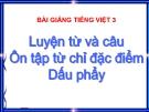 Bài LTVC: Ôn tập về các từ chỉ đặc điểm, Ai như thế nào? - Bài giảng điện tử Tiếng việt 3 - GV.Hoàng Thi Thơ