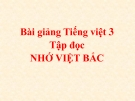 Bài Tập đọc: Nhớ Việt Bắc - Bài giảng điện tử Tiếng việt 3 - GV.Hoàng Thi Thơ