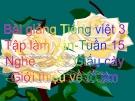 Bài giảng Tiếng Việt 3 tuần 15 bài: Tập làm văn - Nghe - kể: Giấu cày, giới thiệu về tổ em