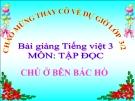 Bài Tập đọc: Chú ở bên Bác Hồ - Bài giảng điện tử Tiếng việt 3 - GV.Hoàng Thi Thơ