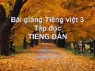 Bài Tập đọc: Tiếng đàn - Bài giảng điện tử Tiếng việt 3 - GV.Hoàng Thi Thơ