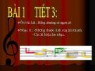 Bài giảng bài 1: Nhạc lí: Những thuộc tính của âm thanh - Âm nhạc 6 - GV:T.K.Ngân