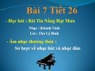 Bài giảng bài  7: Học hát: Tia nắng hạt mưa - Âm nhạc 6 - GV:T.K.Ngân