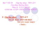 Bài giảng bài  7: Tập đọc nhạc: TĐN số 9. ANTT: Nhạc sĩ Văn Chung - Âm nhạc 6 - GV:T.K.Ngân