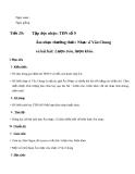 Giáo án Âm nhạc 6 bài 7: Tập đọc nhạc: TĐN số 9. ANTT: Nhạc sĩ Văn Chung và bài hát Lượn tròn lượn khéo