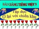 Bài giảng Tập đọc: Ở lại với chiến khu - Tiếng việt 3 - GV.N.Phương Mai