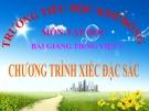 Bài giảng Tiếng Việt 3 tuần 23 bài: Tập đọc - Chuơng trình xiếc đặc sắc