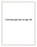 Cách đơn giản dạy bé tập viết
