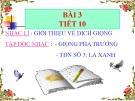 Bài giảng Âm nhạc 9 bài 3: Nhạc lí: Giới thiệu về dịch giọng. Tập đọc nhạc: Giọng pha trưởng - TĐN số 3