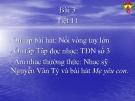 Bài giảng Nhạc sĩ Nguyễn Văn Tý và bài hát Mẹ yêu con - Âm nhạc 9 - GV:L.Q.Vinh