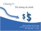 Bài giảng Lý thuyết tài chính tiền tệ: Chương 5 - GV. Phạm Thị Thùy Dung