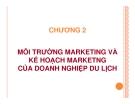 Bài giảng Marketing du lịch: Chương 2