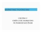 Bài giảng Marketing thương mại: Chương 5