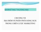 Bài giảng Marketing thương mại: Chương 7