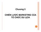 Bài giảng Marketing du lịch: Chương 5
