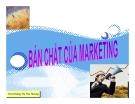 Bài giảng Bản chất của Marketing - Ths. Hoàng Thị Thu Hương