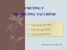 Bài giảng Lý thuyết tài chính tiền tệ: Chương 5 - Lê Vân Chi