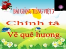 Bài giảng Tiếng Việt 3 tuần 11 bài: Chính tả - Nhớ - viết: Vẽ quê hương, phân biệt s/x. ươn/ương