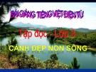 Slide bài Tập đọc: Cảnh đẹp non sông - Tiếng việt 3 - GV.N.Tấn Tài