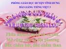 Slide bài LTVC: Mở rộng vốn từ: Từ địa phương, dấu hỏi - Tiếng việt 3 - GV.N.Tấn Tài