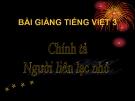 Slide bài Chính tả: Nghe, viết: Người liên lạc nhỏ - Tiếng việt 3 - GV.N.Tấn Tài