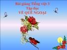 Slide bài Tập đọc: Về quê ngoại - Tiếng việt 3 - GV.N.Tấn Tài