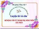Slide bài TLV: Kéo cây lúa lên, nói về thành thị - Tiếng việt 3 - GV.N.Tấn Tài