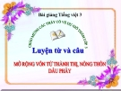 Slide bài LTVC: Ôn về từ chỉ đặc điểm, Dấu phẩy - Tiếng việt 3 - GV.N.Tấn Tài