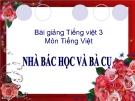 Slide bài Tập đọc: Nhà bác học và bà cụ - Tiếng việt 3 - GV.N.Tấn Tài