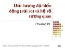 Bài giảng Tài chính phái sinh: Chương 19 - Ước lượng độ biến động (rủi ro) và hệ số tương quan