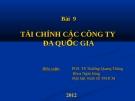 Bài giảng Tài chính quốc tế: Bài 9 - PGS.TS. Trương Quang Thông