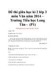 Đề thi giữa học kì 2 lớp 3 môn Văn năm 2014 – Trường Tiểu học Long Tân - Đề tham khảo