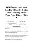 Đề kiểm tra 1 tiết môn hóa lớp 12 học kỳ 2 năm 2014 – Trường THPT Phan Ngọc Hiền - Phần 1