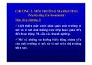 Bài giảng Quản trị maketing: Chương 2 - Môi trường marketing